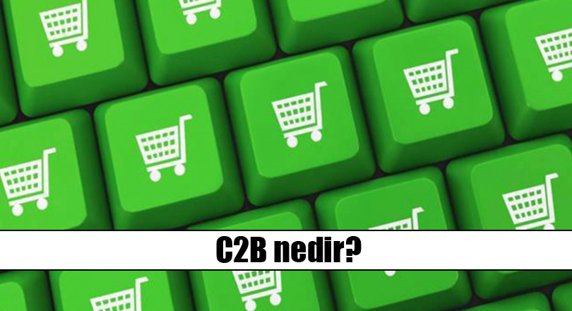 c2b-nedir-www.eticaretgunlugu.com